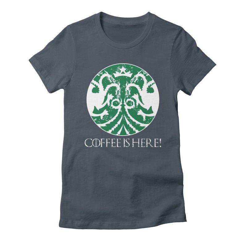 COFFEE IS HERE!!! Women's T-Shirt by karmadesigner's Tee Shirt Shop