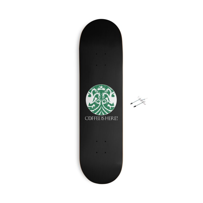 COFFEE IS HERE!!! Accessories Skateboard by karmadesigner's Tee Shirt Shop