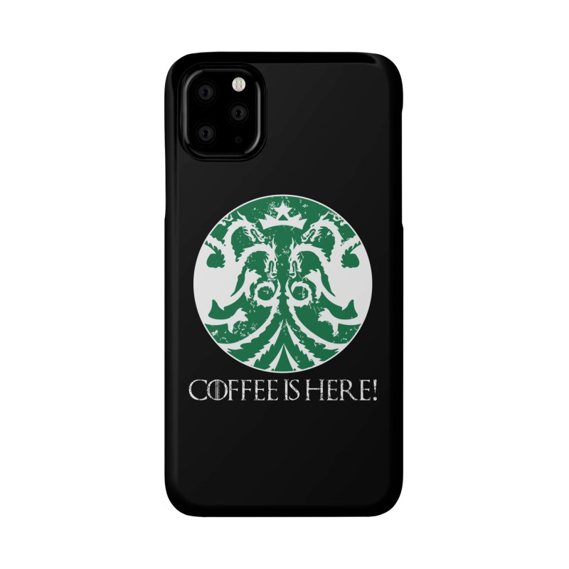 COFFEE IS HERE!!! Accessories Phone Case by karmadesigner's Tee Shirt Shop
