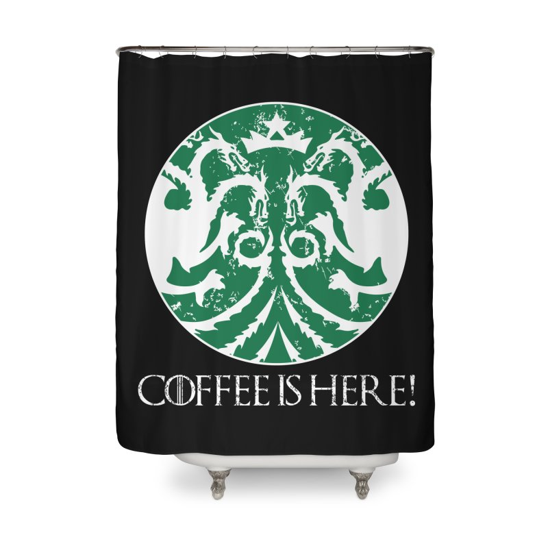 COFFEE IS HERE!!! Home Shower Curtain by karmadesigner's Tee Shirt Shop