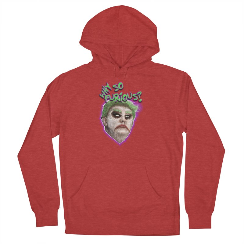 WHY SO FURIOUS  Men's Pullover Hoody by karmadesigner's Tee Shirt Shop