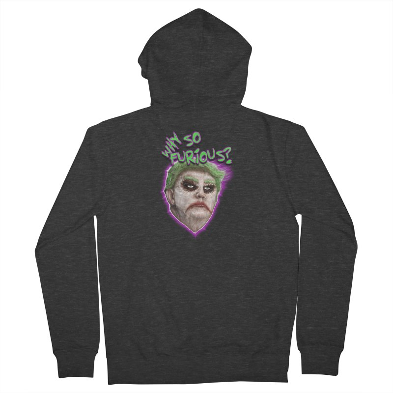 WHY SO FURIOUS  Men's Zip-Up Hoody by karmadesigner's Tee Shirt Shop