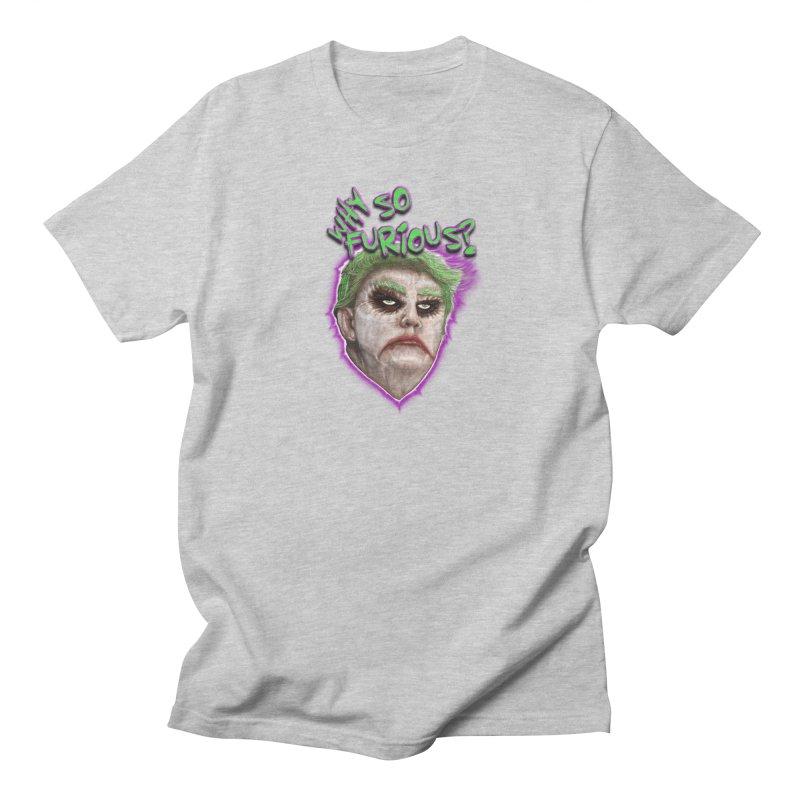 WHY SO FURIOUS  Men's T-shirt by karmadesigner's Tee Shirt Shop