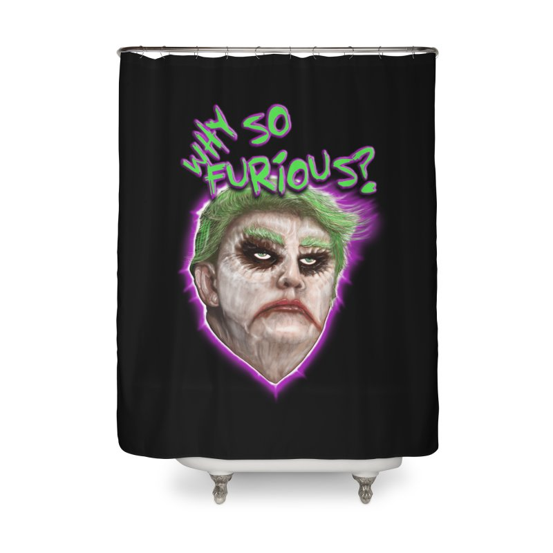 WHY SO FURIOUS  Home Shower Curtain by karmadesigner's Tee Shirt Shop