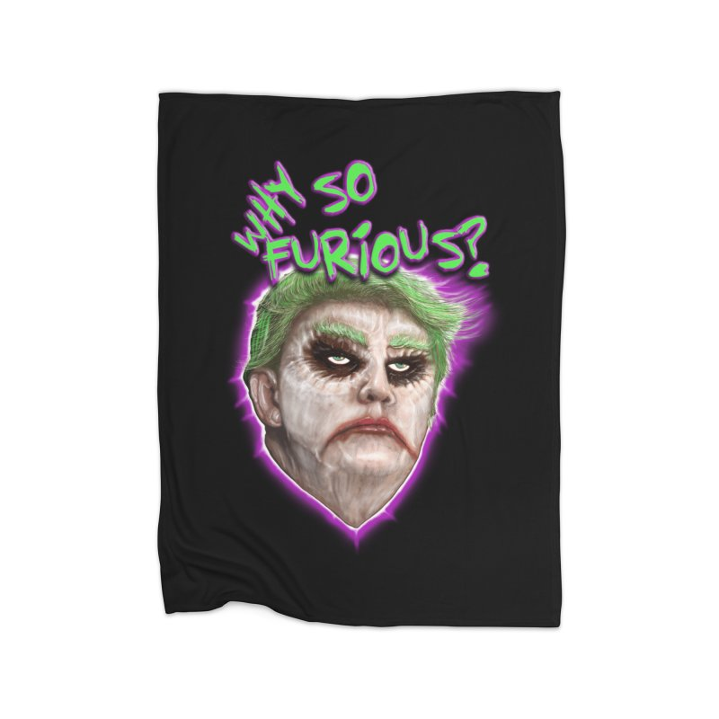 WHY SO FURIOUS  Home Blanket by karmadesigner's Tee Shirt Shop