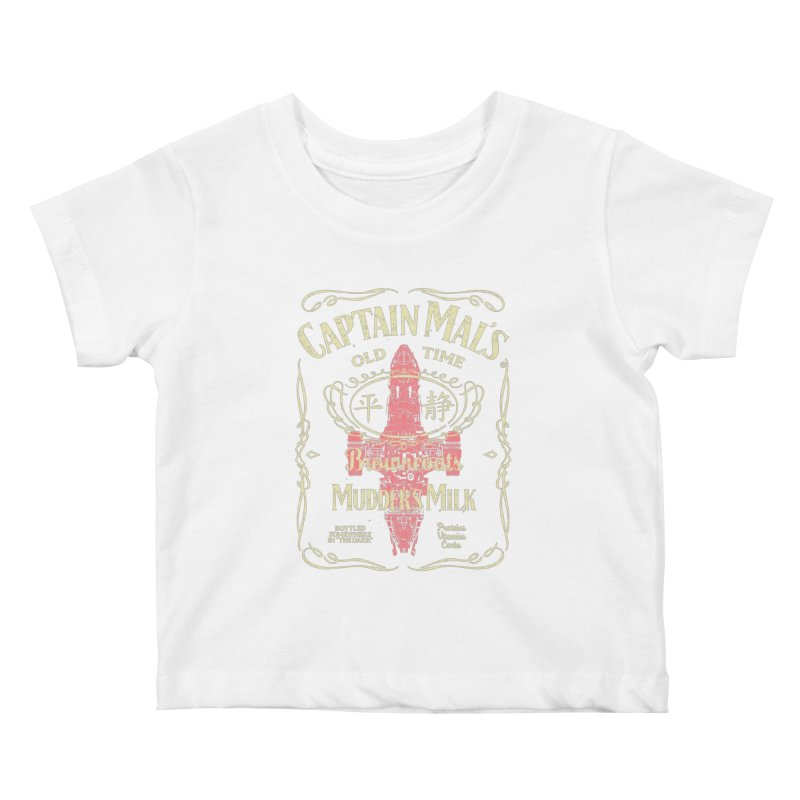 CAPTAIN MAL'S MUDDER'S MILK Kids Baby T-Shirt by karmadesigner's Tee Shirt Shop