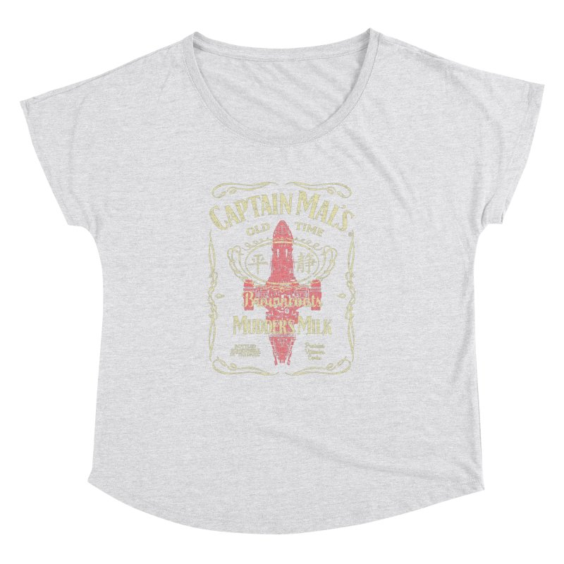 CAPTAIN MAL'S MUDDER'S MILK Women's Dolman by karmadesigner's Tee Shirt Shop