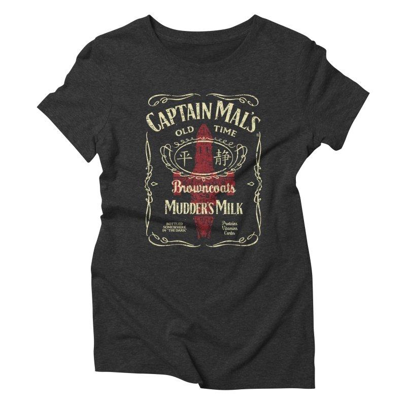 CAPTAIN MAL'S MUDDER'S MILK Women's Triblend T-Shirt by karmadesigner's Tee Shirt Shop