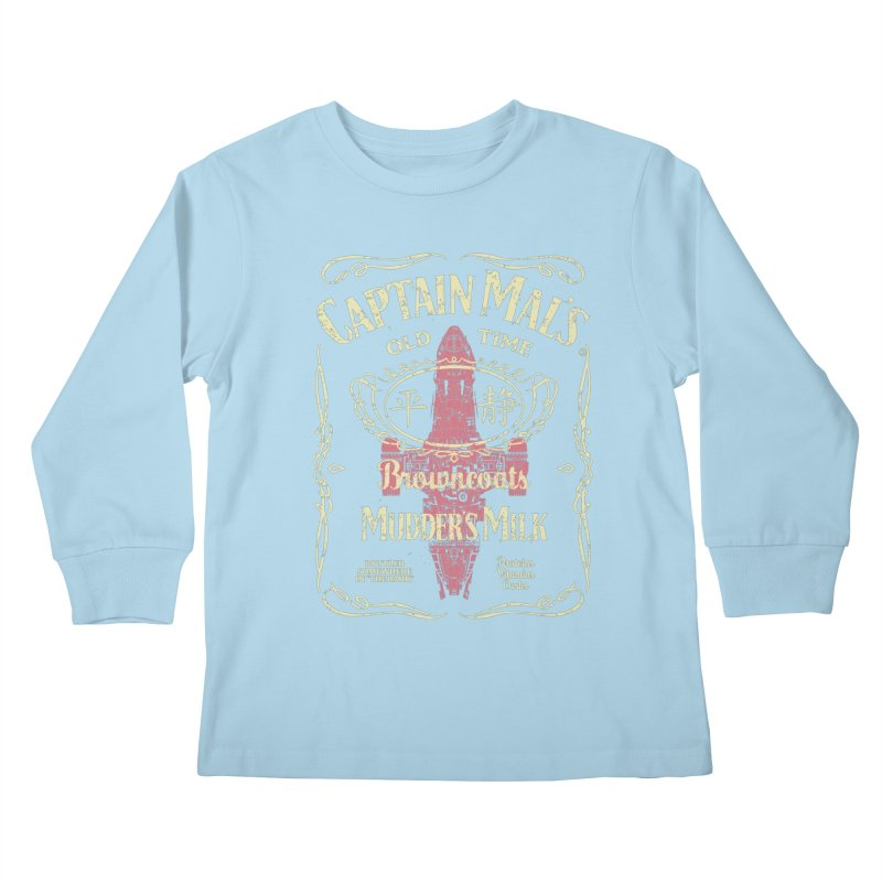 CAPTAIN MAL'S MUDDER'S MILK Kids Longsleeve T-Shirt by karmadesigner's Tee Shirt Shop