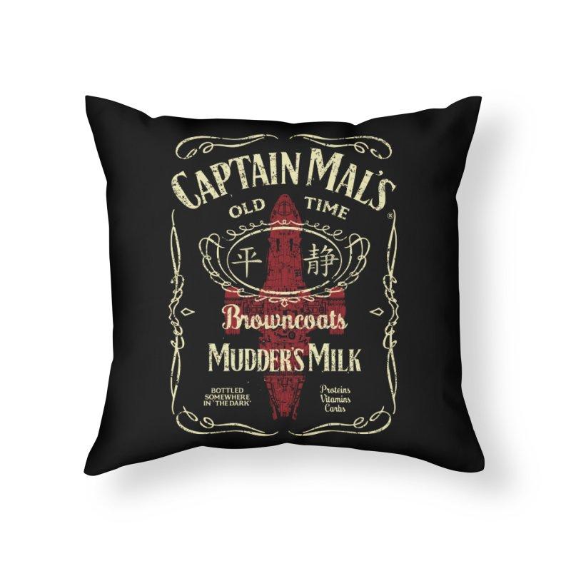 CAPTAIN MAL'S MUDDER'S MILK Home Throw Pillow by karmadesigner's Tee Shirt Shop