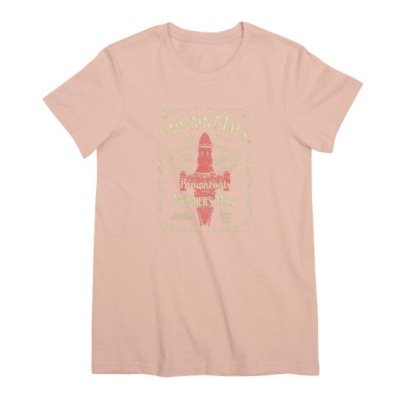 CAPTAIN MAL'S MUDDER'S MILK Women's Premium T-Shirt by karmadesigner's Tee Shirt Shop