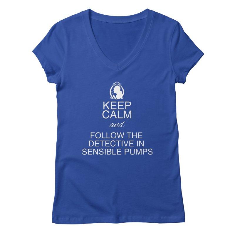 Portia Adams 'Keep Calm' Women's V-Neck by karmicangel's Artist Shop