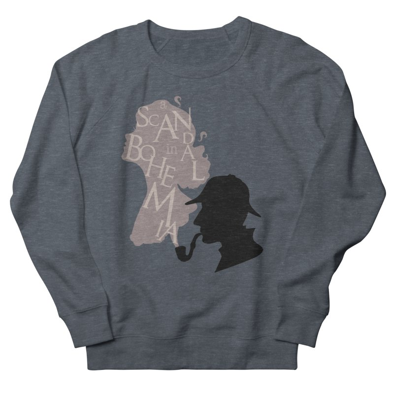 A Scandal in Bohemia Women's French Terry Sweatshirt by karmicangel's Artist Shop