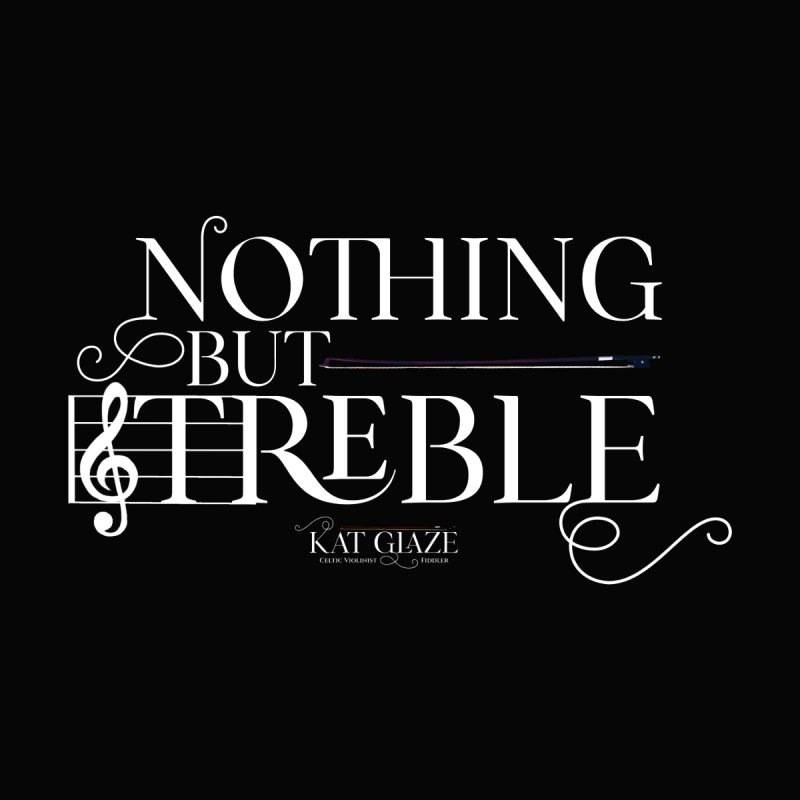 Nothing But Treble - White - Kat Glaze   Celtic Violinist Men's T-Shirt by Kat and The Fiddle