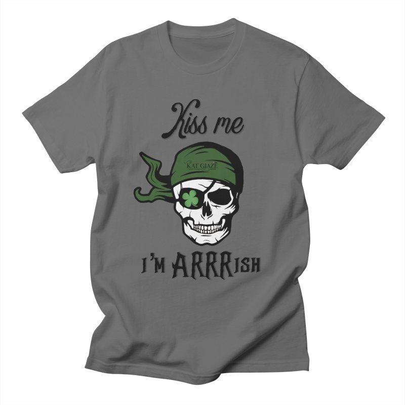 Kiss Me I'm ARRRish Men's T-Shirt by Kat and The Fiddle