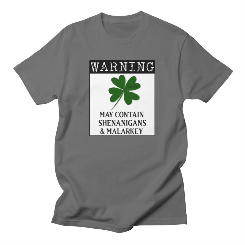 Warning: May Contain Shenanigans and Malarkey Men's T-Shirt by Kat and The Fiddle