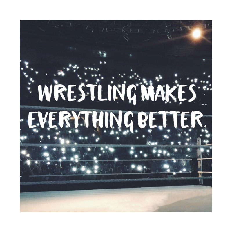 Wrestling Makes Everything Better Women's Scoop Neck by kateforay's Shop