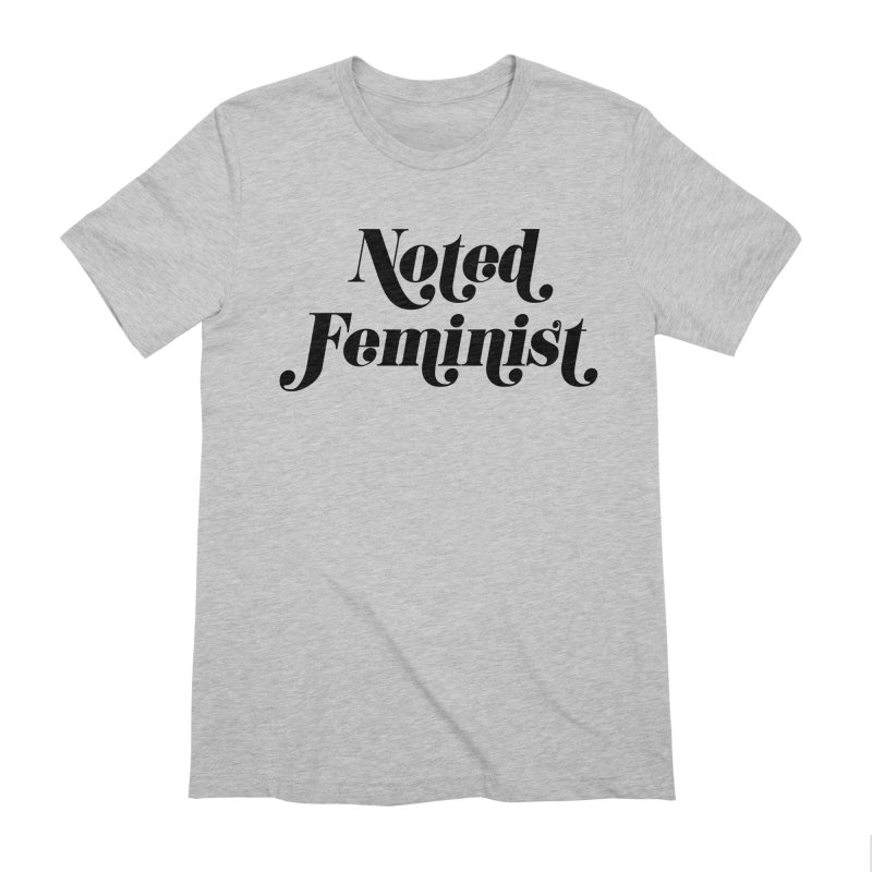 Noted feminist Men's Extra Soft T-Shirt by Kate Gabrielle's Artist Shop