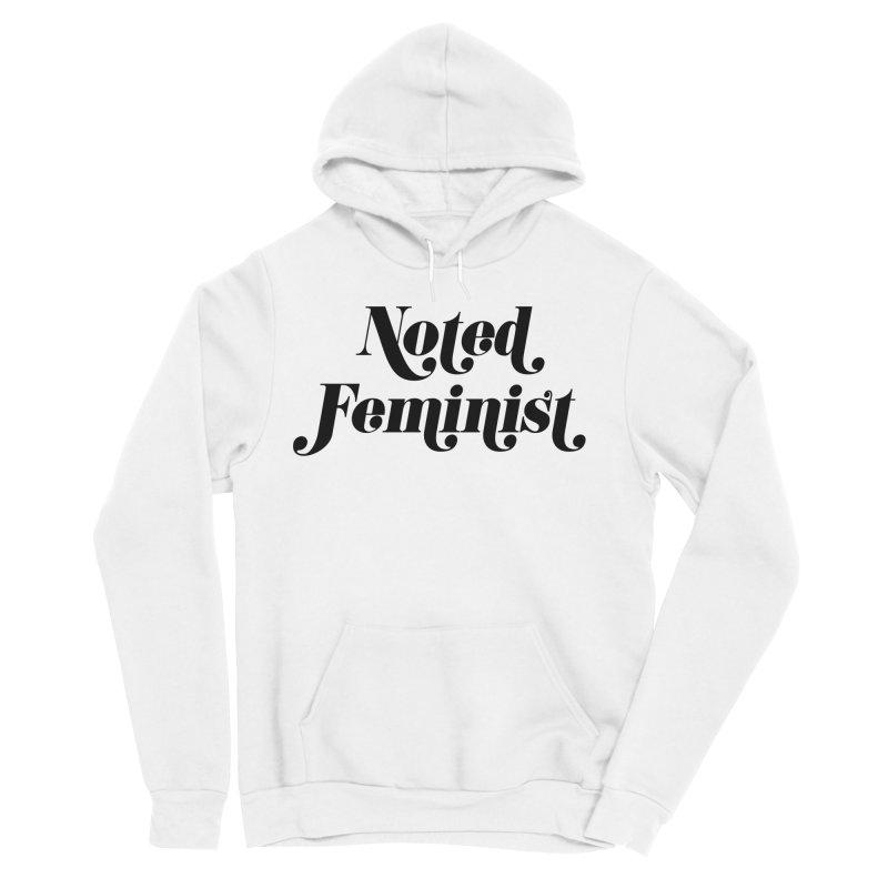 Noted feminist Men's Sponge Fleece Pullover Hoody by Kate Gabrielle's Artist Shop