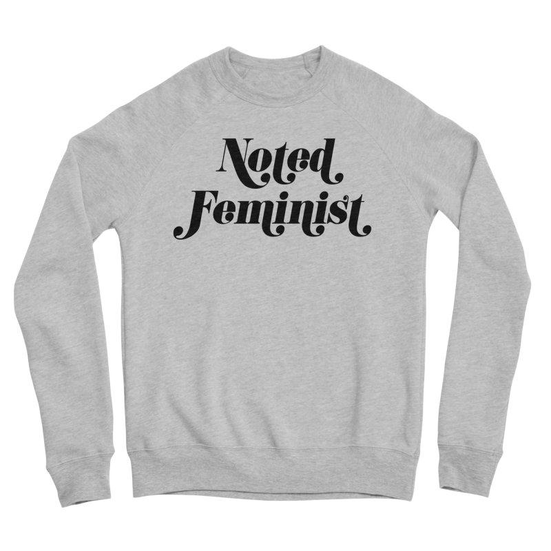 Noted feminist Men's Sponge Fleece Sweatshirt by Kate Gabrielle's Artist Shop