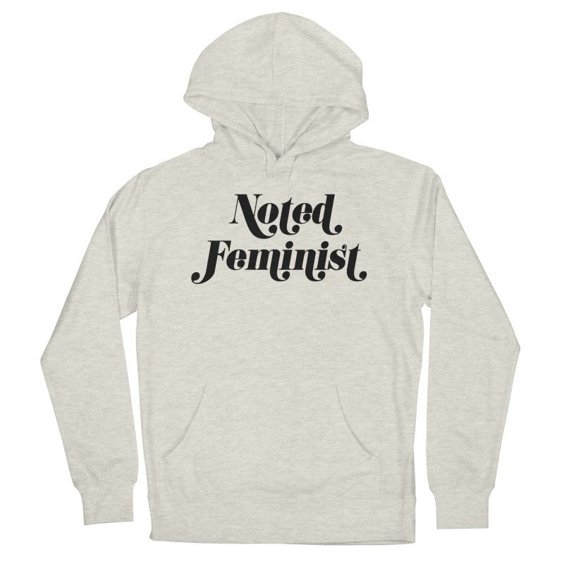 Noted feminist Women's French Terry Pullover Hoody by Kate Gabrielle's Artist Shop