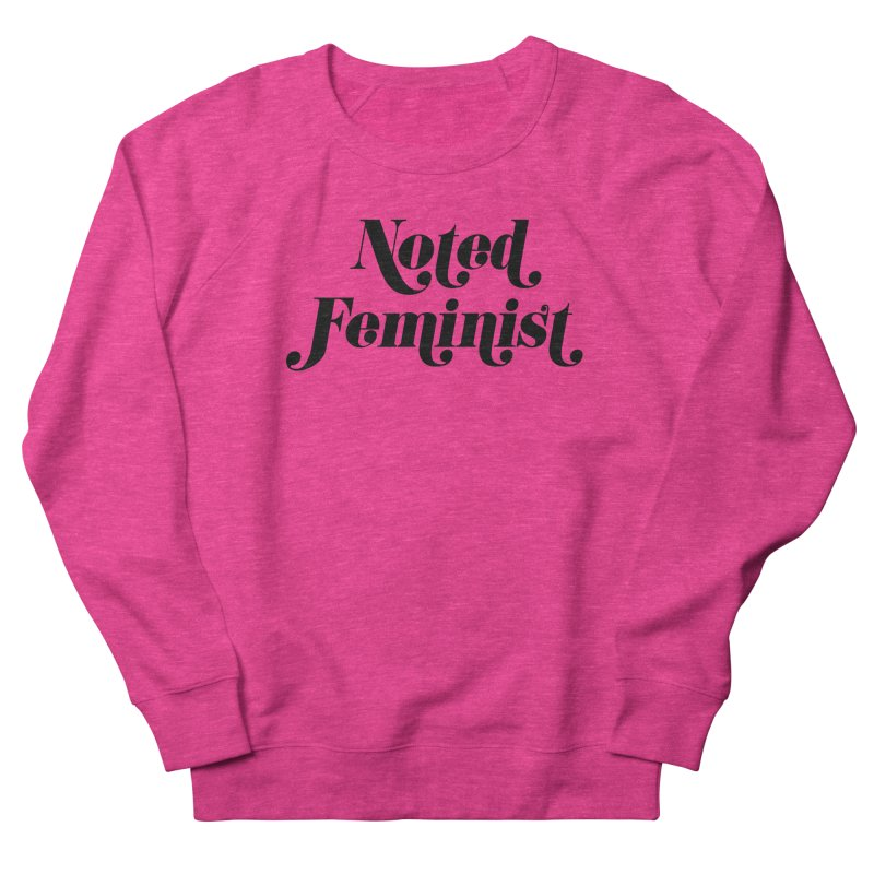 Noted feminist Women's French Terry Sweatshirt by Kate Gabrielle's Artist Shop