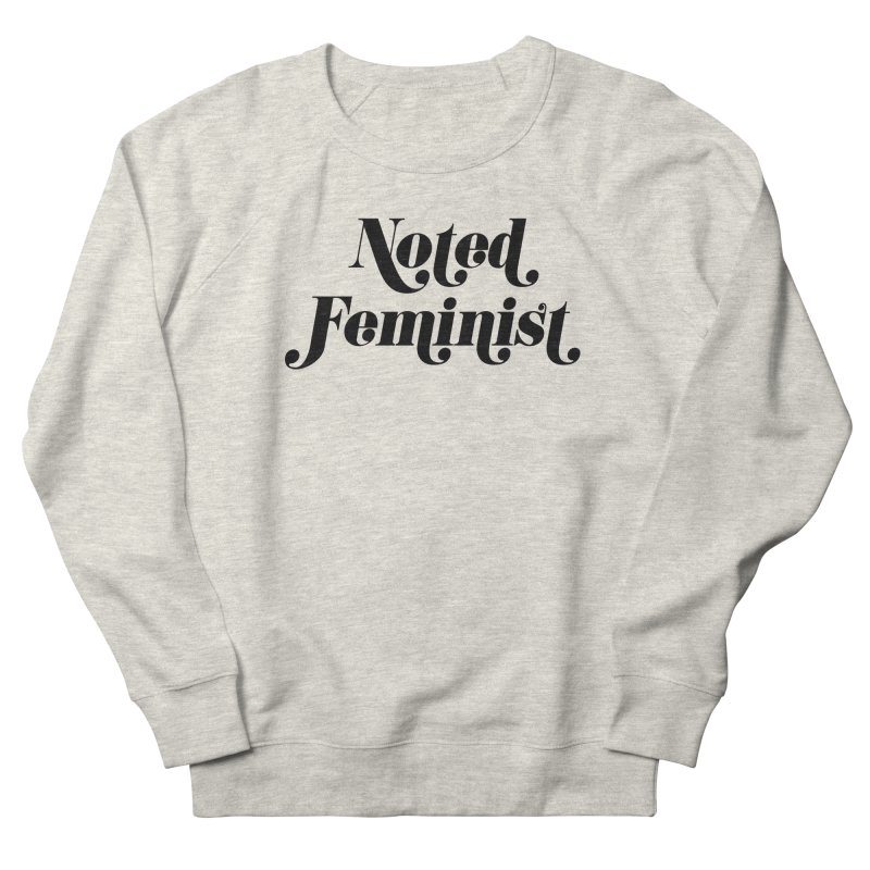 Noted feminist Men's French Terry Sweatshirt by Kate Gabrielle's Artist Shop