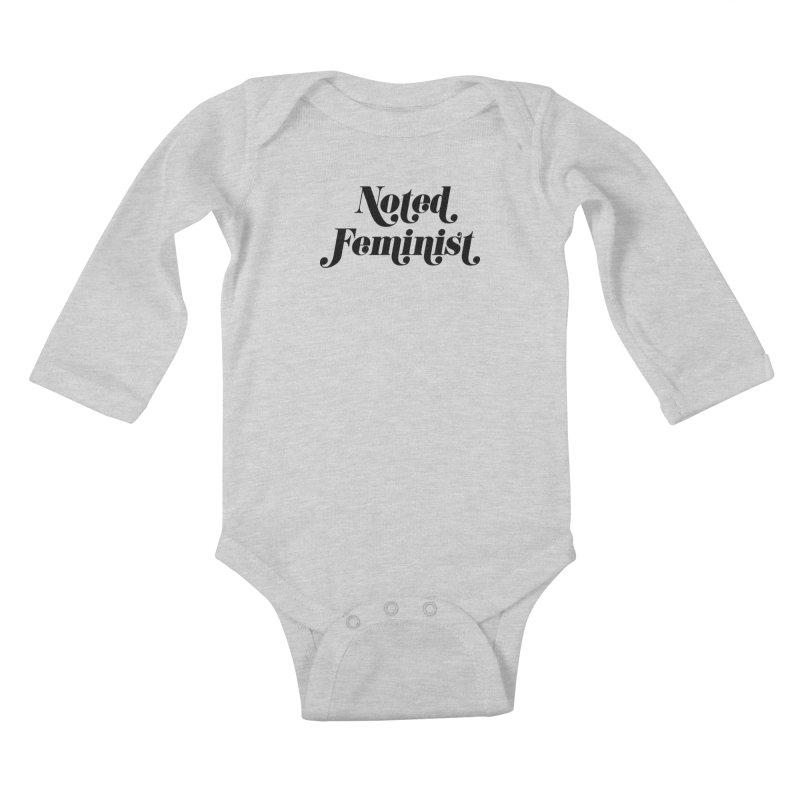 Noted feminist Kids Baby Longsleeve Bodysuit by Kate Gabrielle's Artist Shop