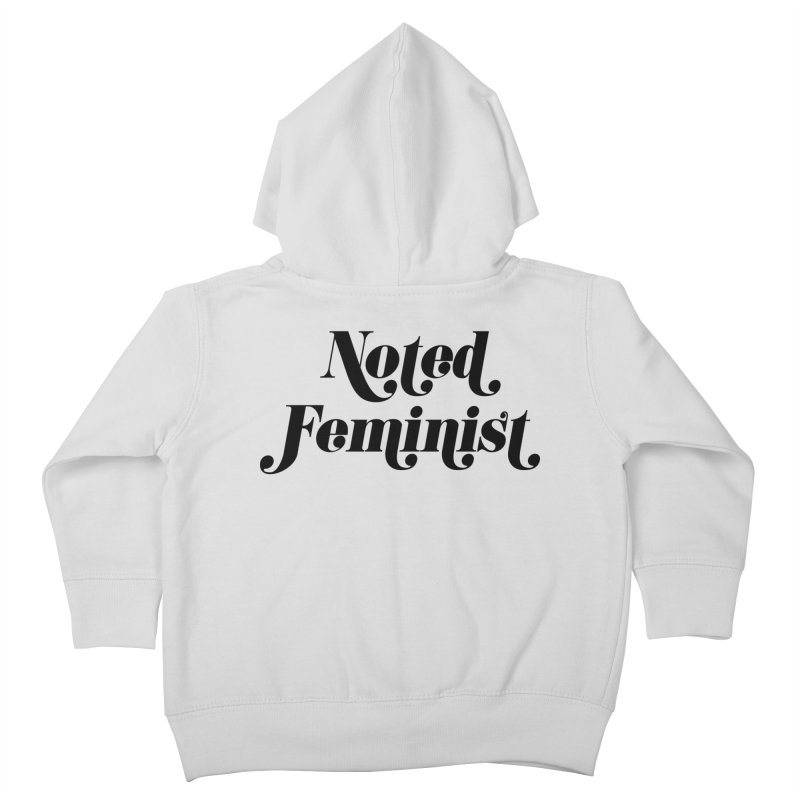 Noted feminist Kids Toddler Zip-Up Hoody by Kate Gabrielle's Artist Shop