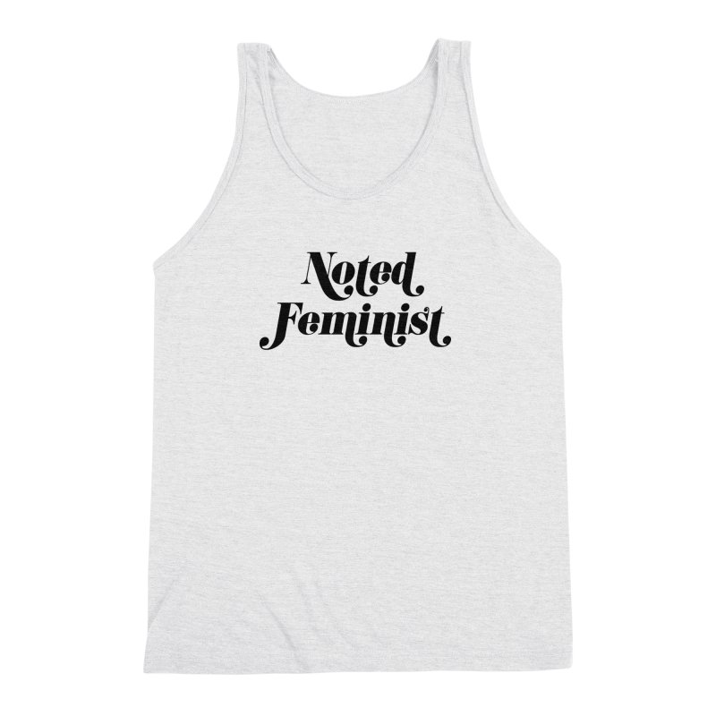 Noted feminist Men's Triblend Tank by Kate Gabrielle's Artist Shop