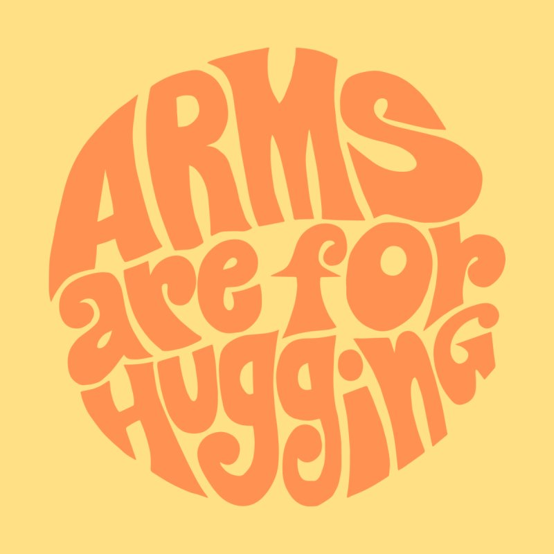 Arms are for hugging (orange) by Kate Gabrielle's Artist Shop