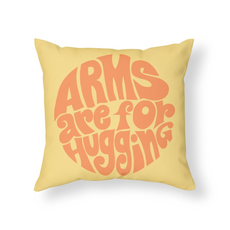 Arms are for hugging (orange) Home Throw Pillow by Kate Gabrielle's Artist Shop