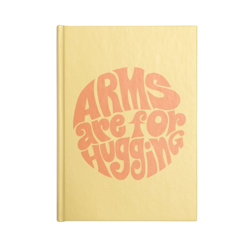 Arms are for hugging (orange) Accessories Blank Journal Notebook by Kate Gabrielle's Artist Shop