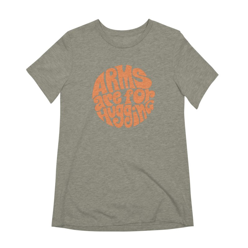 Arms are for hugging (orange) Women's Extra Soft T-Shirt by Kate Gabrielle's Artist Shop