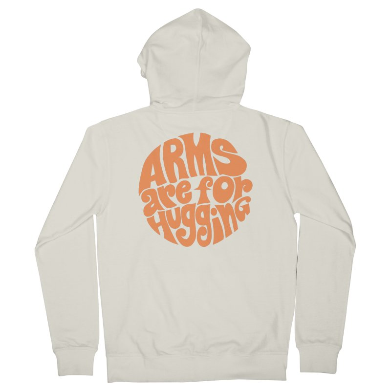 Arms are for hugging (orange) Men's French Terry Zip-Up Hoody by Kate Gabrielle's Artist Shop