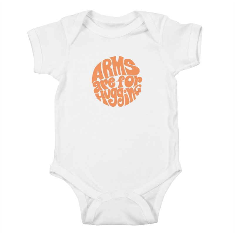 Arms are for hugging (orange) Kids Baby Bodysuit by Kate Gabrielle's Artist Shop