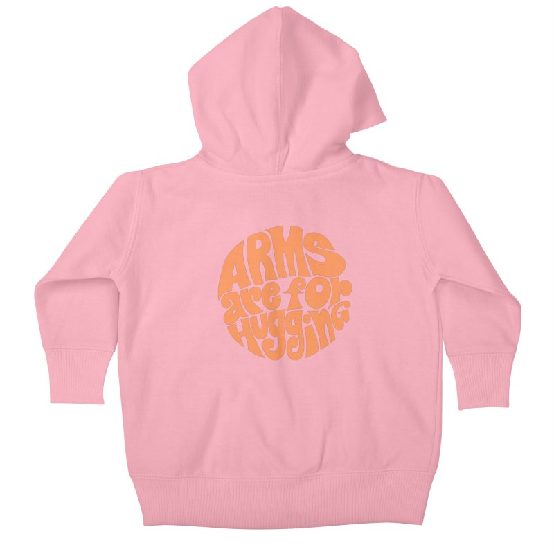 Arms are for hugging (orange) Kids Baby Zip-Up Hoody by Kate Gabrielle's Artist Shop