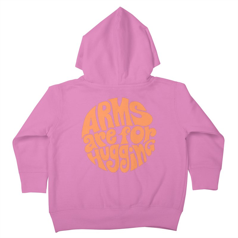 Arms are for hugging (orange) Kids Toddler Zip-Up Hoody by Kate Gabrielle's Artist Shop