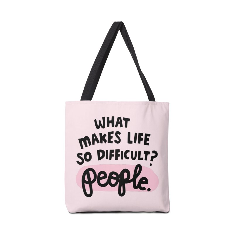 What makes life so difficult? Accessories Tote Bag Bag by Kate Gabrielle's Artist Shop