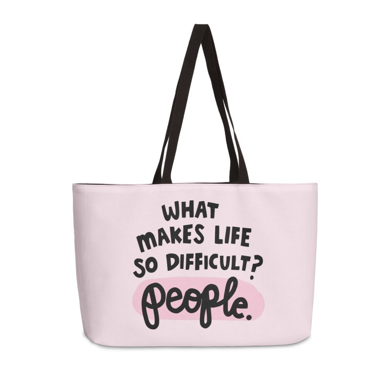 What makes life so difficult? Accessories Weekender Bag Bag by Kate Gabrielle's Artist Shop