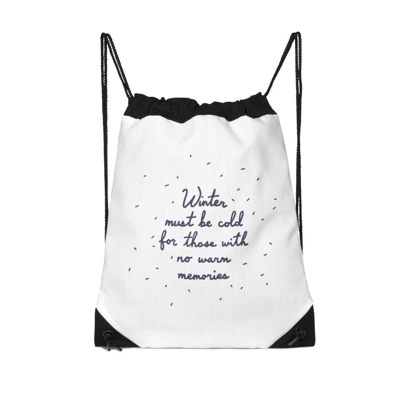 Winter must be cold for those with no warm memories Accessories Drawstring Bag Bag by Kate Gabrielle's Artist Shop
