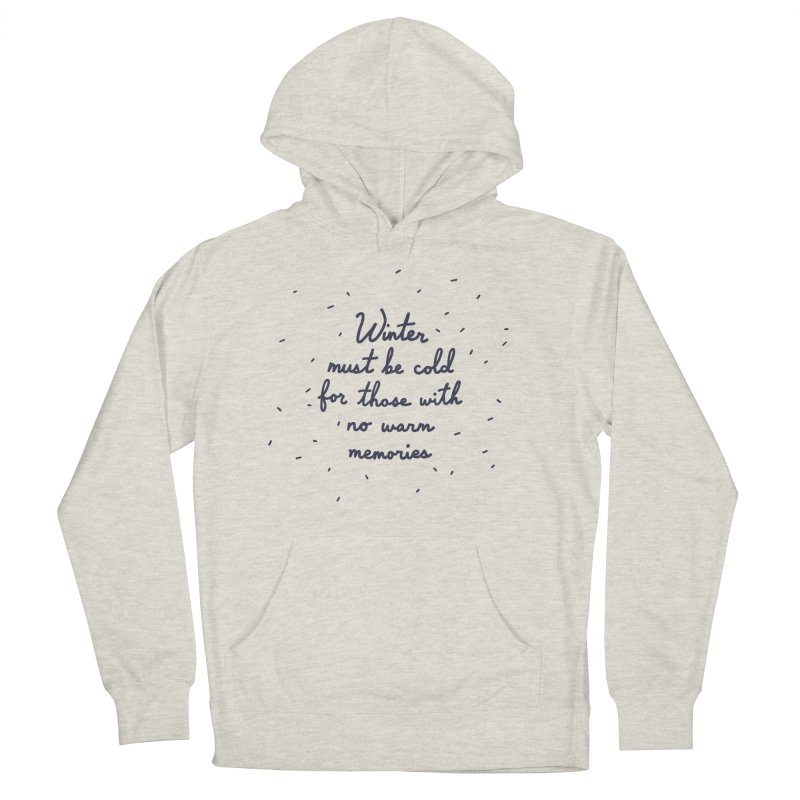 Winter must be cold for those with no warm memories Women's French Terry Pullover Hoody by Kate Gabrielle's Artist Shop