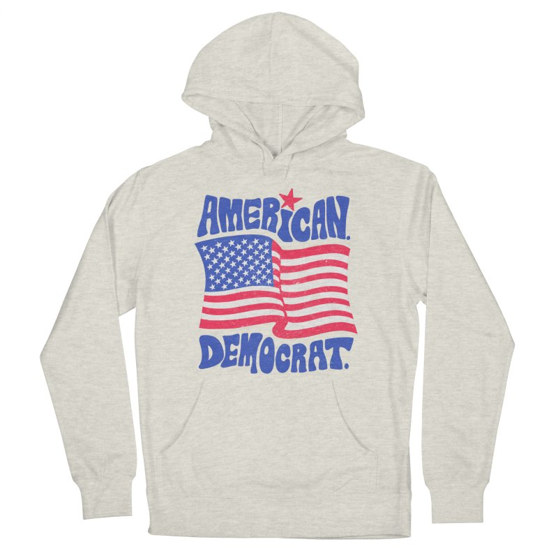 American. Democrat. Women's French Terry Pullover Hoody by Kate Gabrielle's Artist Shop