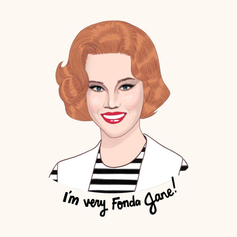 I'm very Fonda Jane! by Kate Gabrielle's Artist Shop