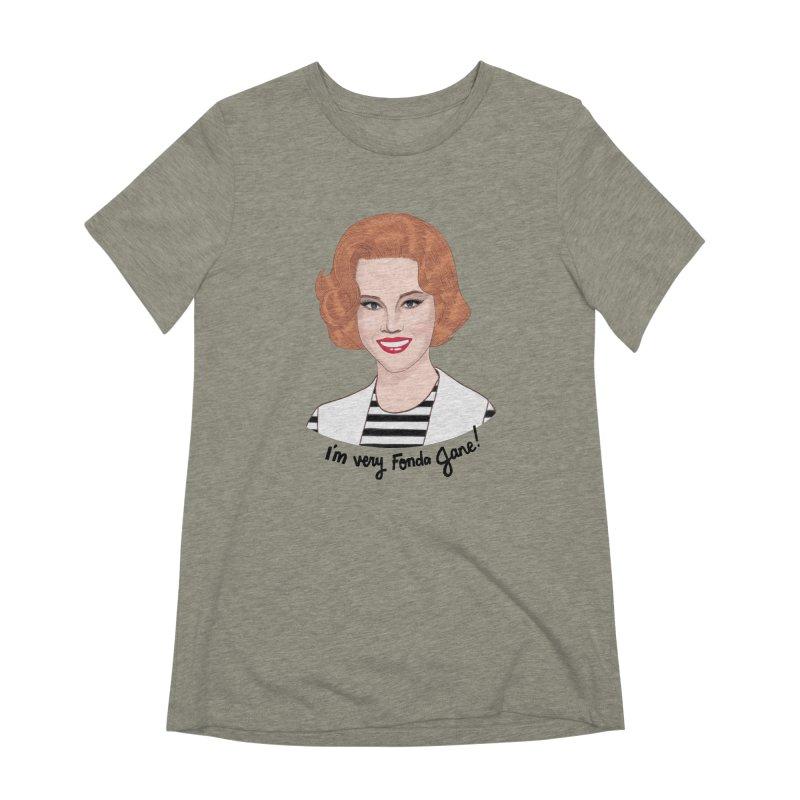 I'm very Fonda Jane! Women's Extra Soft T-Shirt by Kate Gabrielle's Artist Shop
