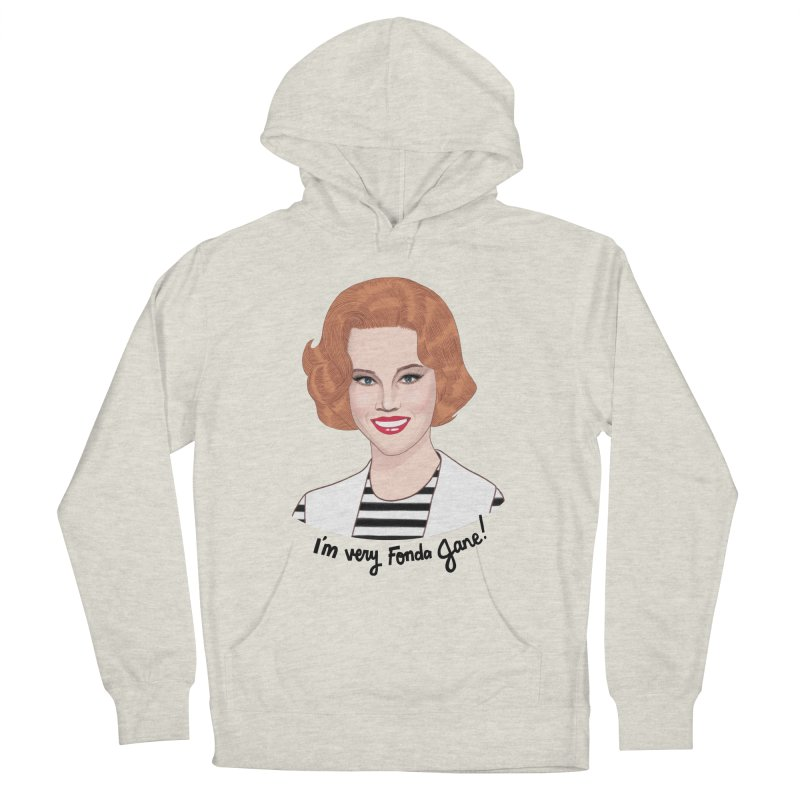 I'm very Fonda Jane! Women's French Terry Pullover Hoody by Kate Gabrielle's Artist Shop