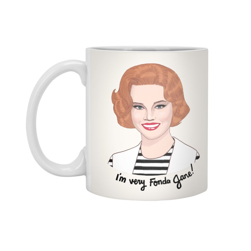 I'm very Fonda Jane! Accessories Standard Mug by Kate Gabrielle's Threadless Shop