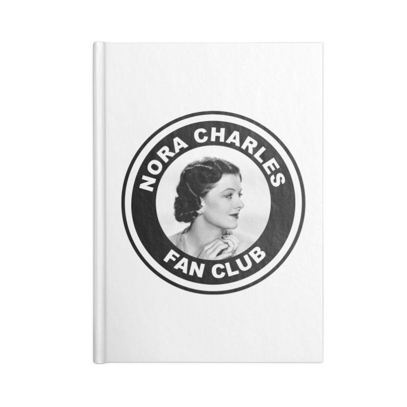 Nora Charles Fan Club Accessories Lined Journal Notebook by Kate Gabrielle's Threadless Shop