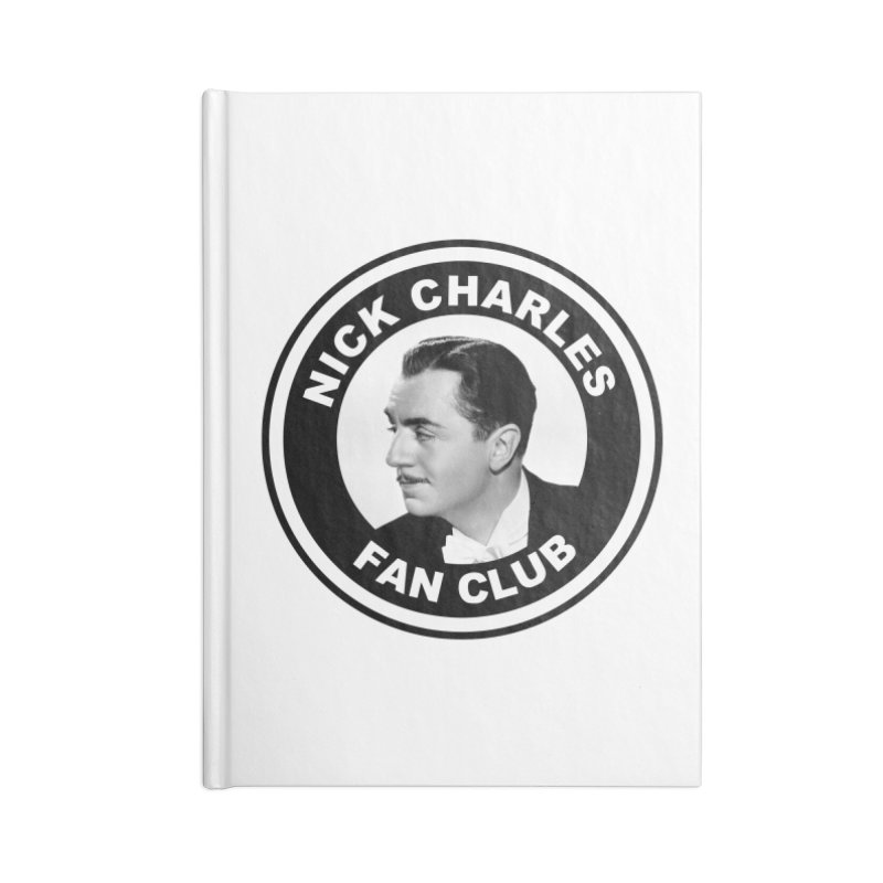 Nick Charles Fan Club Accessories Lined Journal Notebook by Kate Gabrielle's Threadless Shop