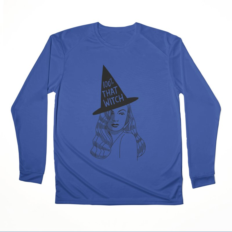 100% that witch Men's Performance Longsleeve T-Shirt by Kate Gabrielle's Threadless Shop